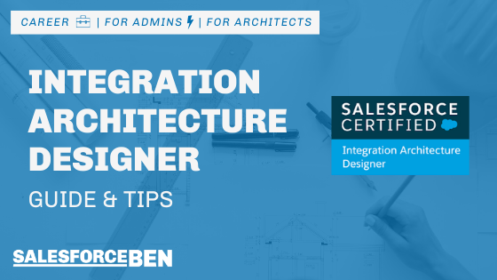 Integration Architecture Designer Certification Guide & Tips [Updated 2020]
