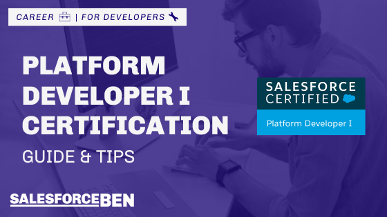 Platform Developer 1 (PDI) Certification Guide & Tips [Updated 2020]
