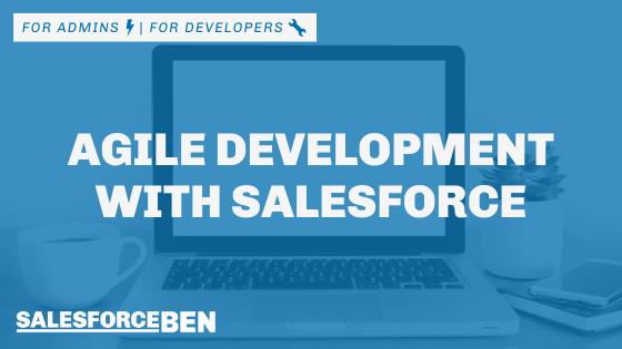 Agile Development with Salesforce