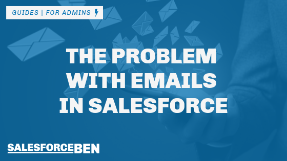 The Problem with Emails in Salesforce