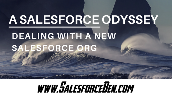 Dealing with a New Salesforce Org
