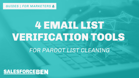 4 Email List Verification Tools for Pardot List Cleaning