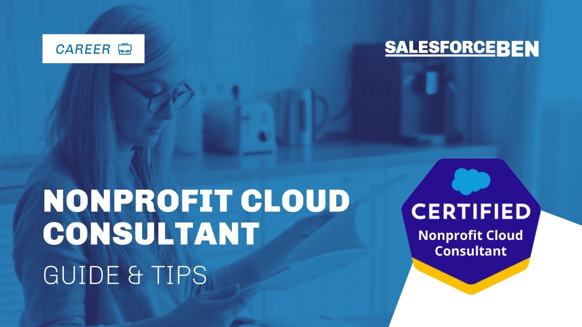 Salesforce Nonprofit Cloud Consultant Certification Guide & Tips