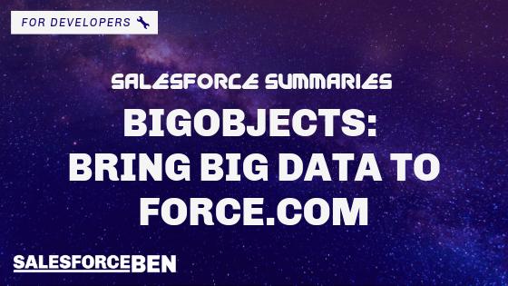 Salesforce Summaries – BigObjects — Bring Big Data to Force.com