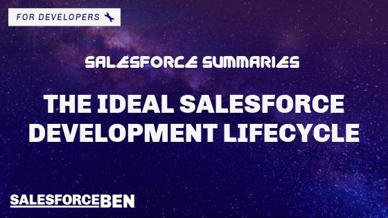 Salesforce Summaries – The Ideal Salesforce Development Lifecycle