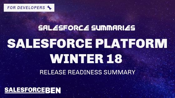 Salesforce Summaries – Salesforce Platform Winter 18 — Release Readiness Summary