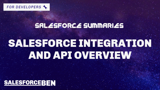 Salesforce Summaries – Salesforce Integration and API Overview