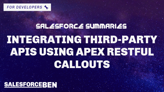 Salesforce Summaries – Integrating Third-party APIs Using APEX RESTful Callouts