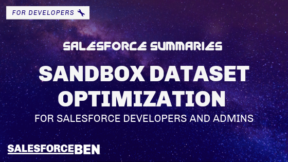 Salesforce Summaries – Sandbox Dataset Optimization for Salesforce Developers and Admins