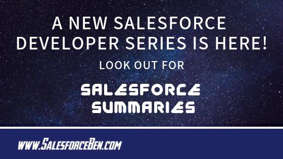 A New Salesforce Developer Series! Salesforce Summaries is here…