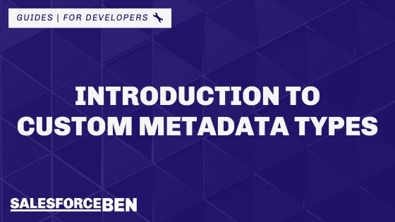 Introduction to Custom Metadata Types