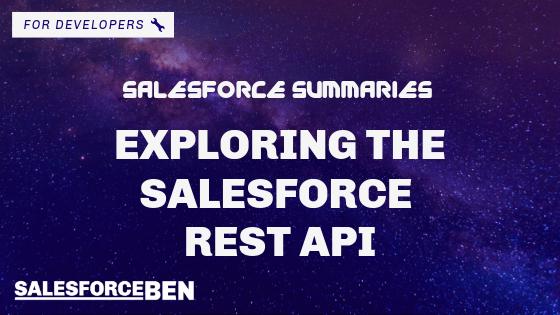 Salesforce Summaries – Exploring the Salesforce REST API