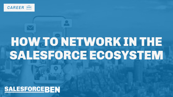 How to Network in the Salesforce Ecosystem