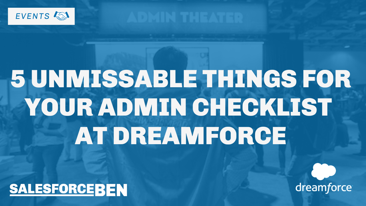 5 Unmissable Things for Your Admin Checklist at Dreamforce