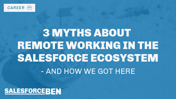 3 Myths about Remote Working in the Salesforce Ecosystem
