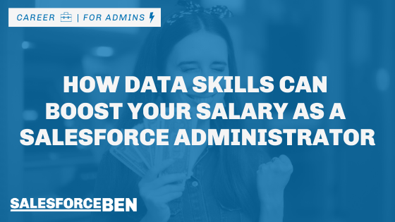 How Data Skills Can Boost Your Salary as a Salesforce Administrator