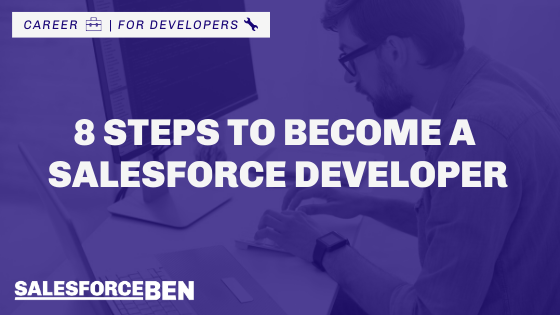 8 Steps to Become a Salesforce Developer