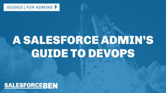 A Salesforce Admin's Guide to DevOps