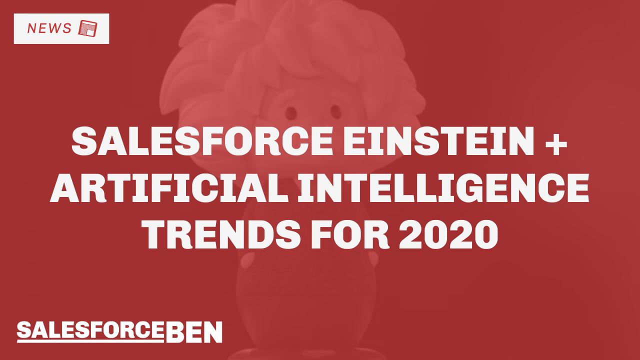 Salesforce Einstein and Artificial Intelligence Trends for 2020