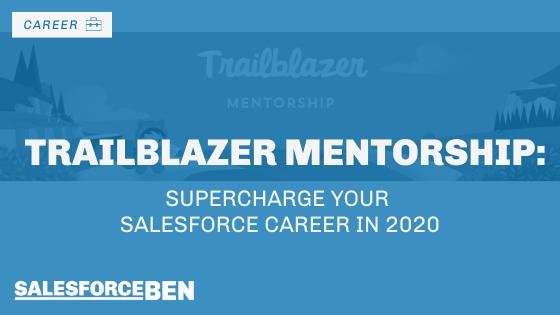 Trailblazer Mentorship: Supercharge Your Salesforce Career in 2020