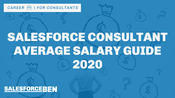 Salesforce Consultant Average Salary Guide 2020