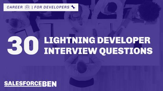 30 Salesforce Lightning Developer Interview Questions & Answers