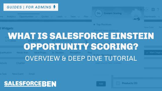 What Is Salesforce Einstein Opportunity Scoring? Overview & Deep Dive Tutorial