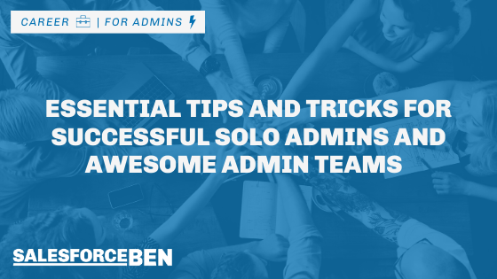 Essential Tips and Tricks for Solo Admins and Awesome Admin Teams