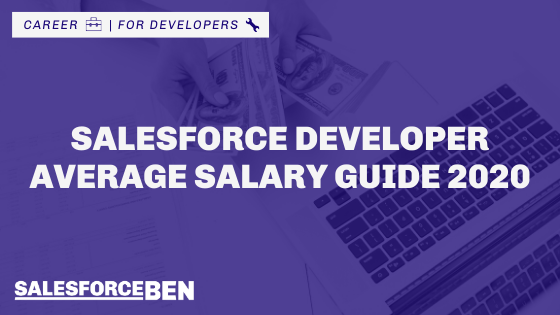 Salesforce Developer Average Salary Guide 2020
