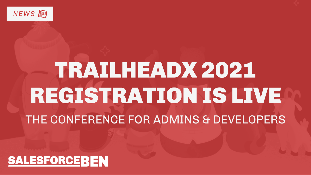Salesforce TrailheaDX Registration Is Live – The Conference for Developers & Admins