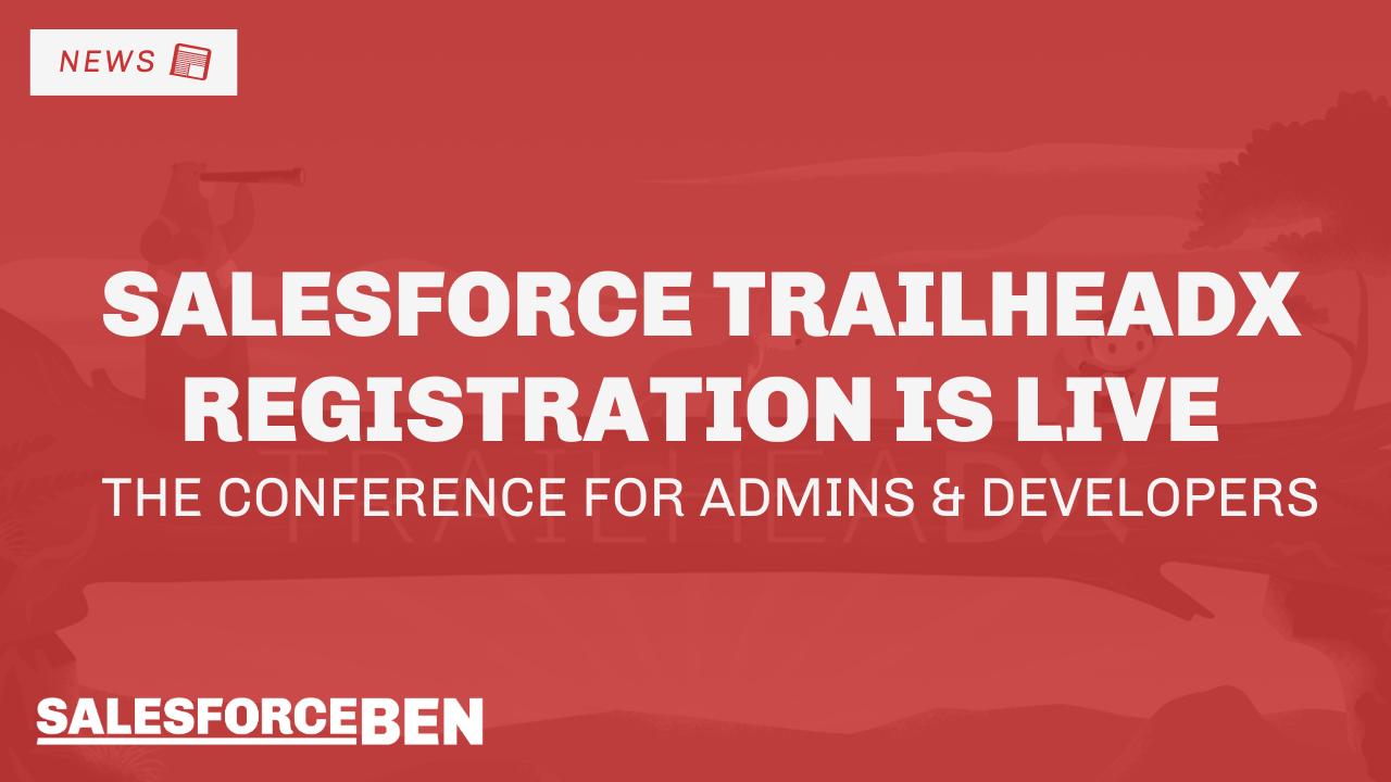 Salesforce TrailheaDX Registration Is Live – The  Conference for Developers & Admin