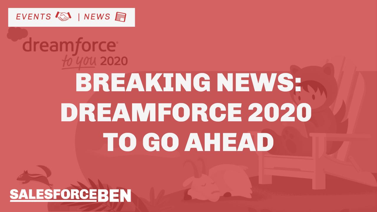 Breaking News: Dreamforce 2020 to Go Ahead