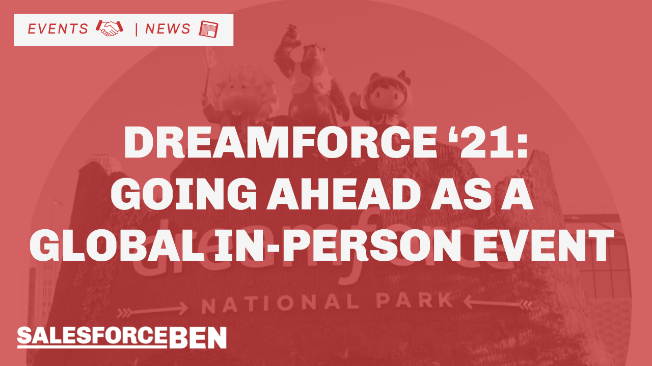 Dreamforce 2021 is Going Ahead as a Global In-person Event