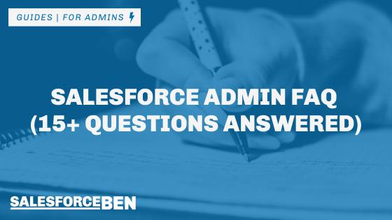 Salesforce Admin FAQ (15+ Questions Answered)