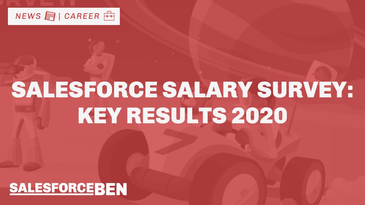 Salesforce Salary Survey – Key Findings 2020