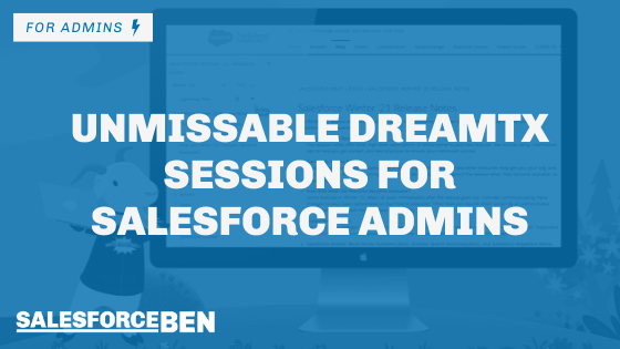 Unmissable DreamTX Sessions for Salesforce Admins