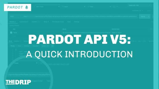 Pardot API V5 – A Quick Introduction
