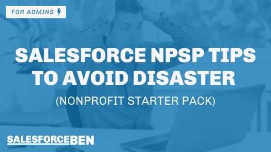 Salesforce NPSP Tips to Avoid Disaster (Nonprofit Starter Pack)
