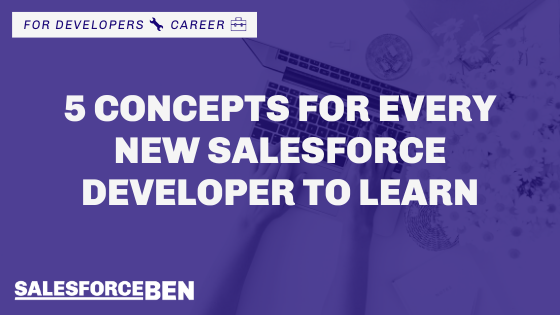5 Concepts For Every New Salesforce Developer To Learn