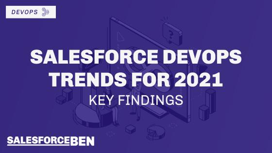 Salesforce DevOps Trends for 2021 – Key Findings
