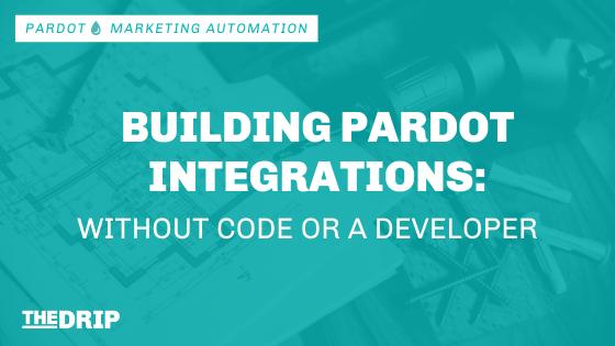 Build Pardot Integrations – Automate without Code or a Developer