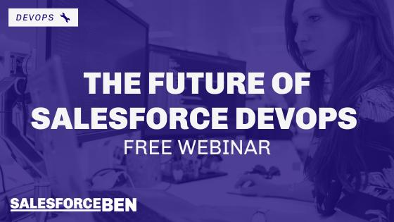 The Future of Salesforce DevOps [Free Webinar]