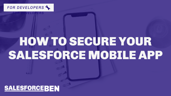 How to Secure Your Salesforce Mobile App