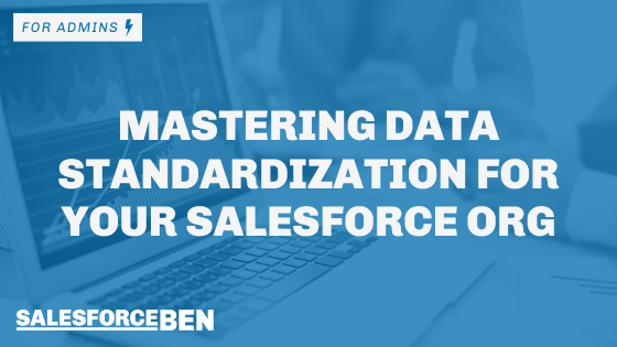 Mastering Data Standardization For Your Salesforce Org