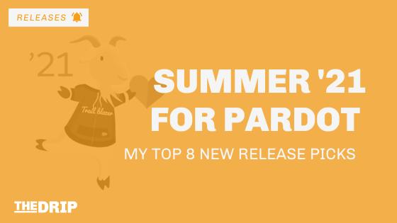Summer '21 New Pardot Features & Updates – My Top 8 Picks