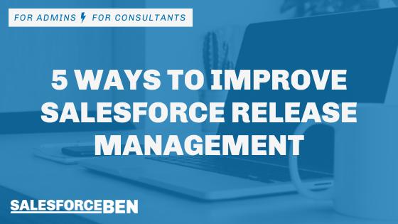 5 Ways to Improve Salesforce Release Management