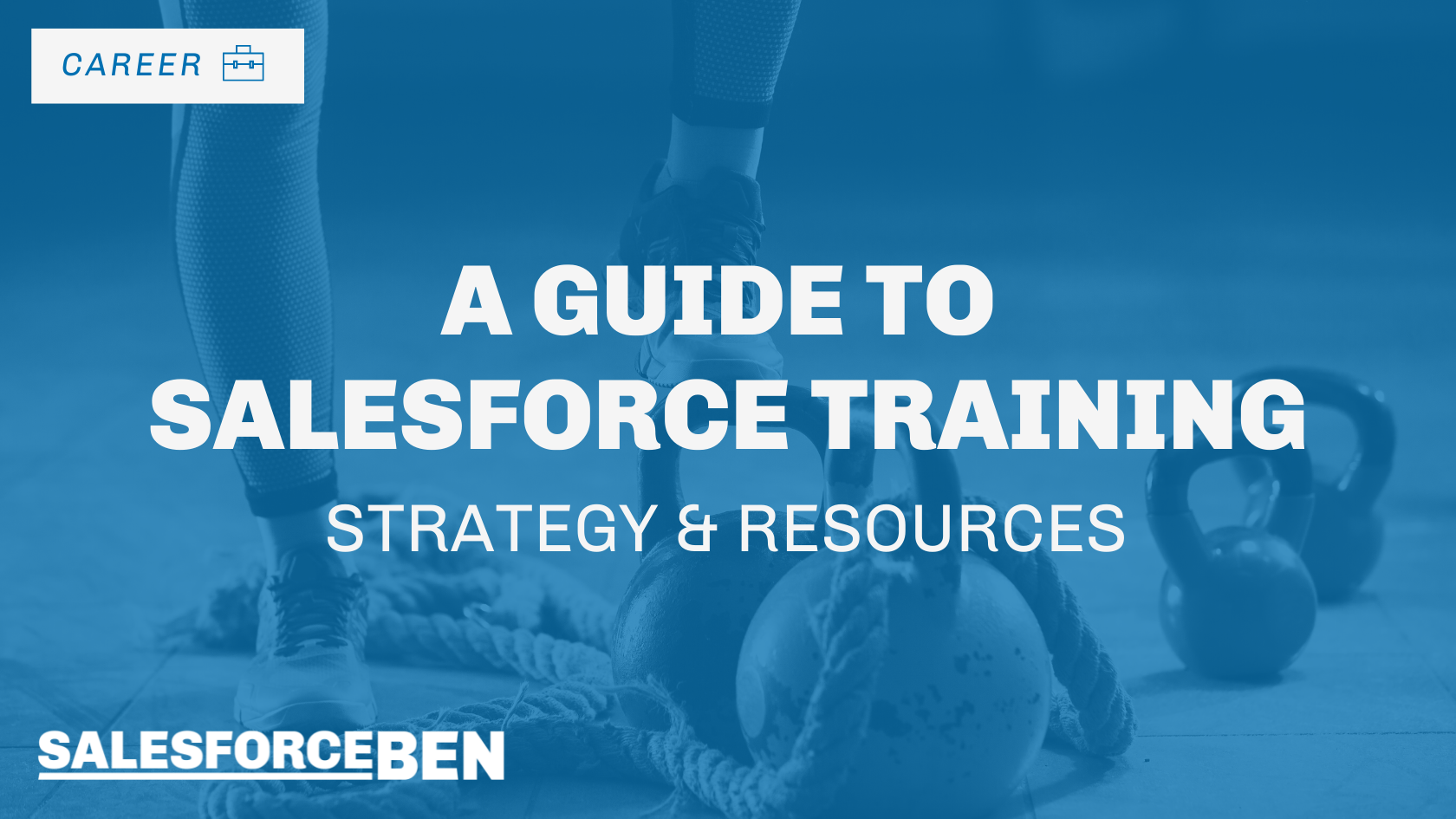 A Guide to Salesforce Training (Strategy & Resources)