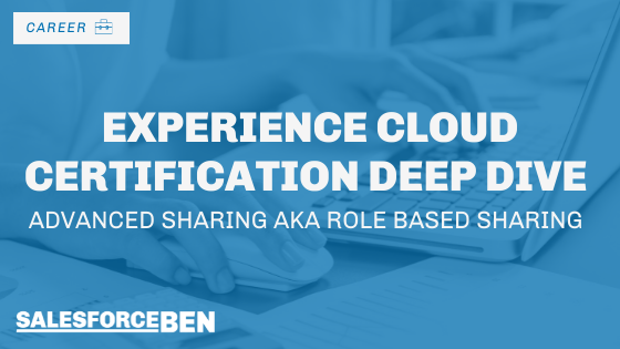 Experience Cloud Certification Deep Dive: Advanced Sharing aka Role Based Sharing
