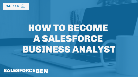 How to Become a Salesforce Business Analyst