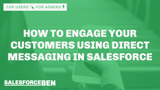 How to Engage Your Customers Using Direct Messaging in Salesforce
